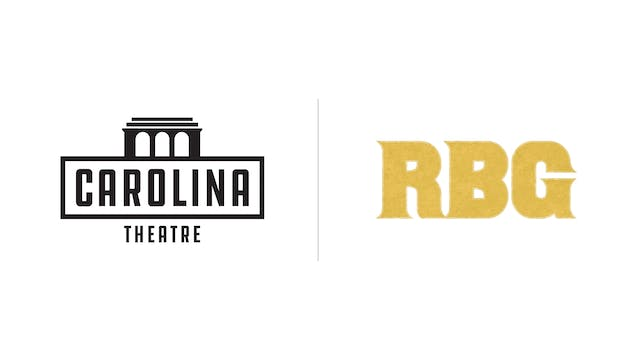 RBG - The Carolina Theatre