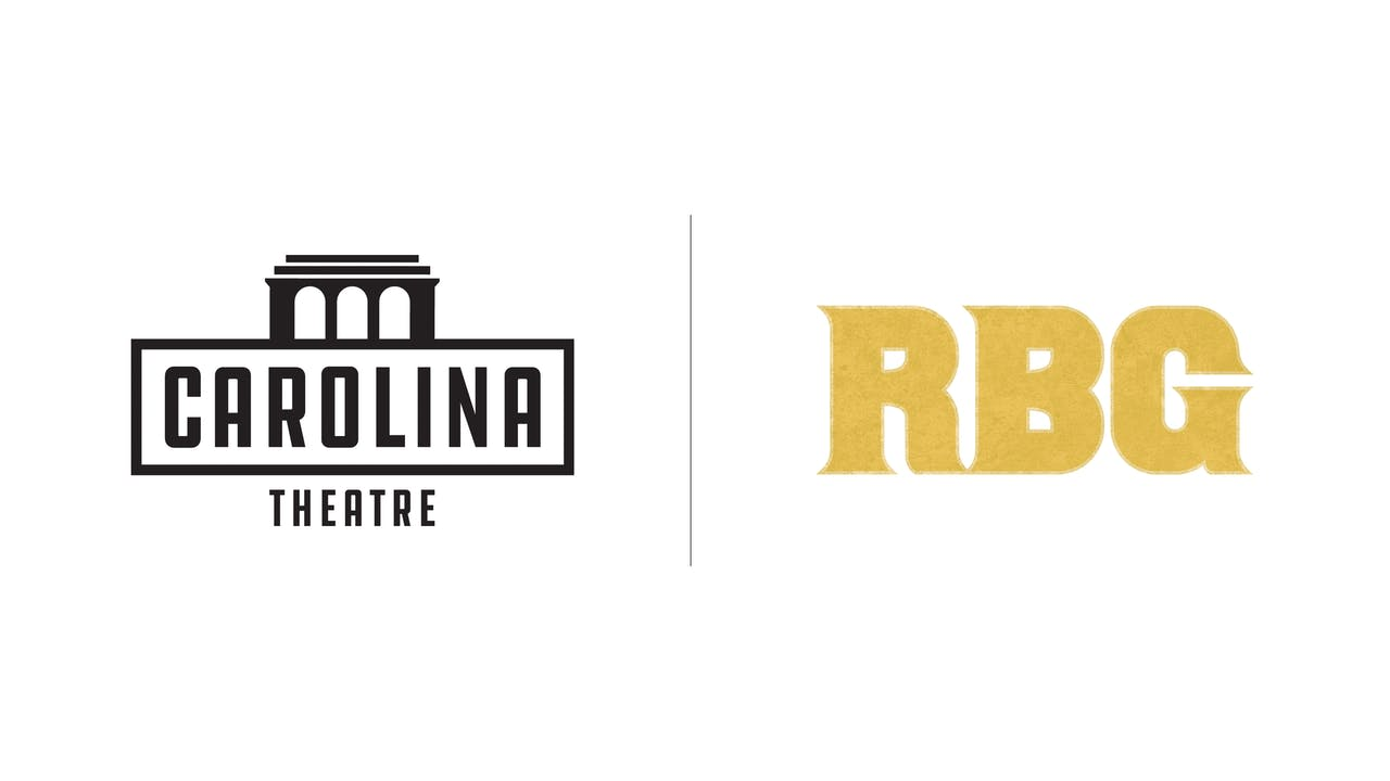 RBG - The Carolina Theatre