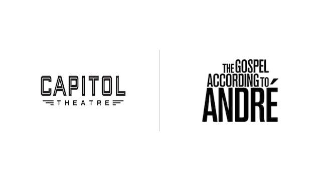 The Gospel According to Andre - Capitol Theatre