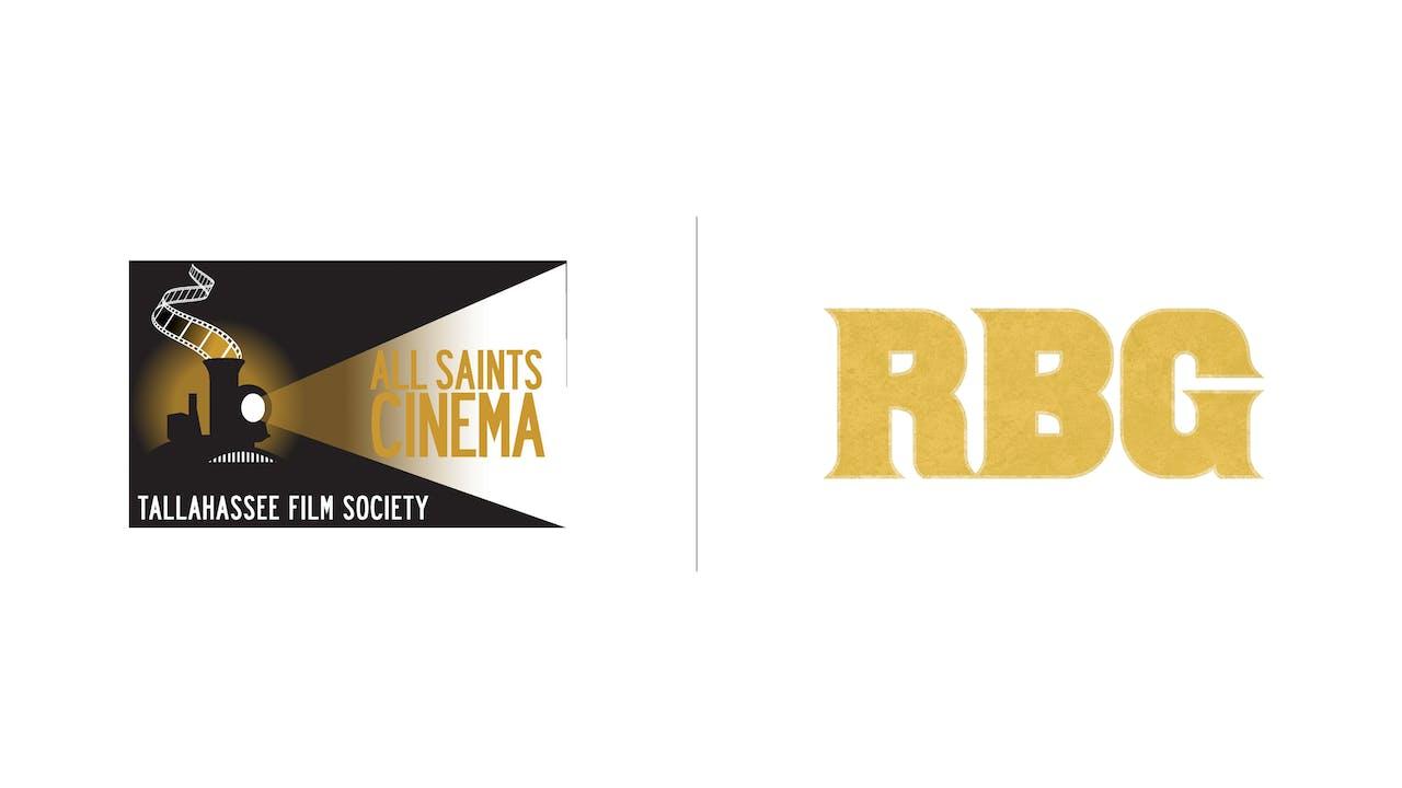 RBG - all Saints Cinema (Tallahassee Film Society)