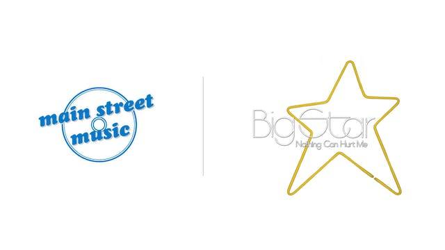 Big Star - Main Street Music