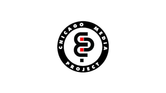 Documentary Bundle - Chicago Media Project