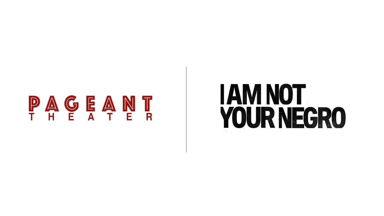 I Am Not Your Negro - Pageant Theater