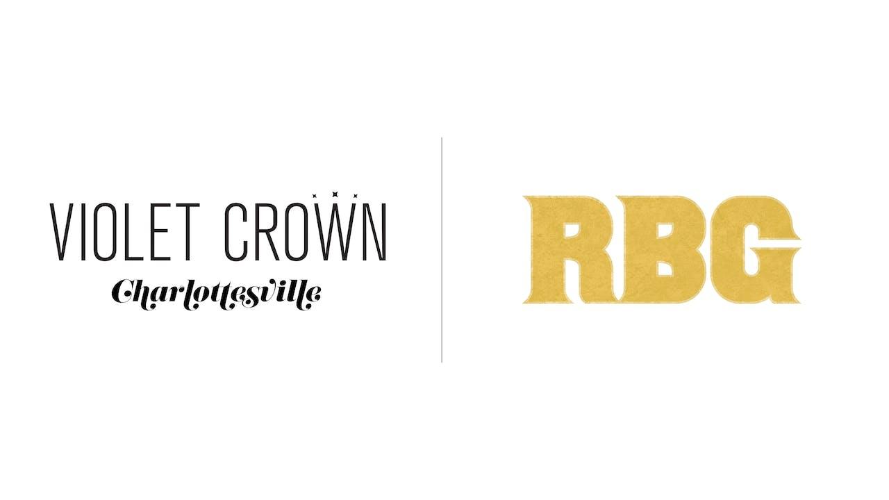 RBG - Violet Crown Charlottesville