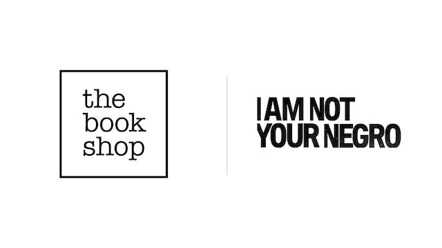I Am Not Your Negro - The Bookshop