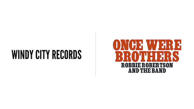 Once Were Brothers - Windy City Records