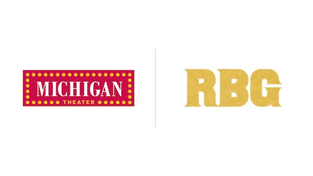 RBG - Michigan Theater