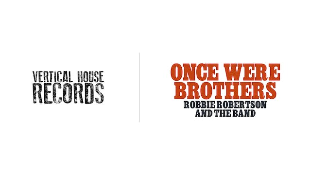 Once Were Brothers - Vertical House Records