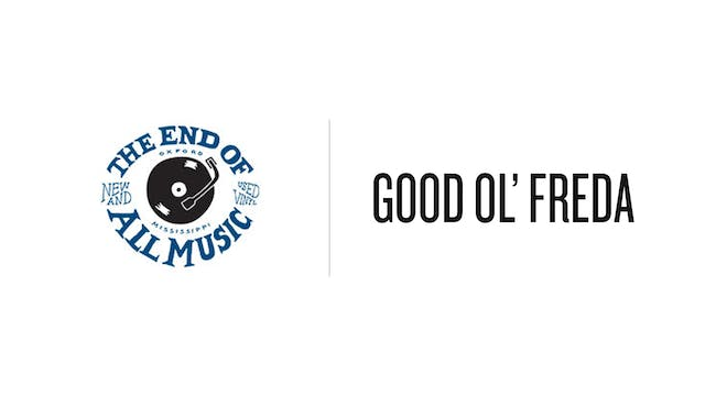 Good Ol Freda - The End Of All Music