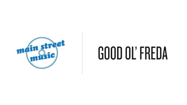 Good Ol Freda - Main Street Music