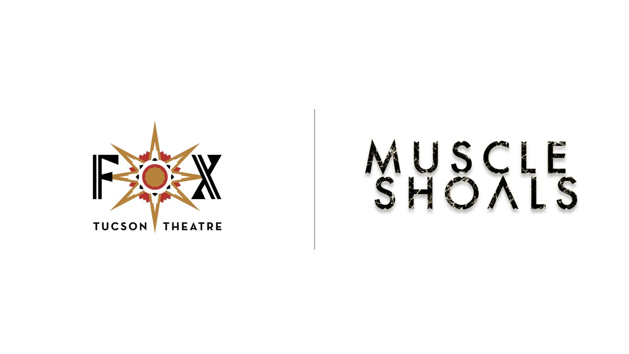 Muscle Shoals - Fox Tucson Theatre