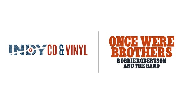 Once Were Brothers - Indy CD & Vinyl
