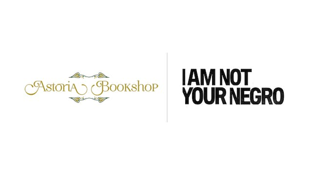 I Am Not Your Negro - Astoria Bookshop