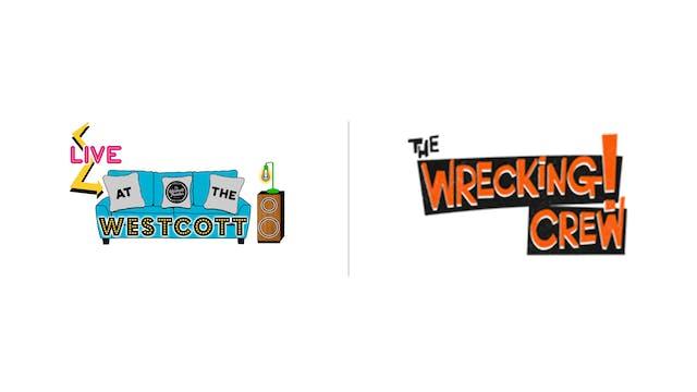 The Wrecking Crew - Westcott Theater