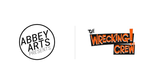 The Wrecking Crew - Abbey Arts Presents