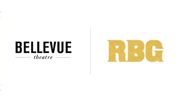 RBG - The Bellevue Theatre