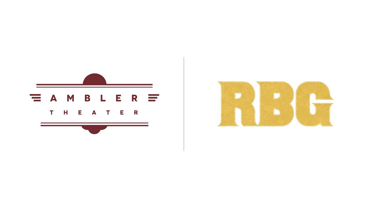 RBG - Ambler Theater