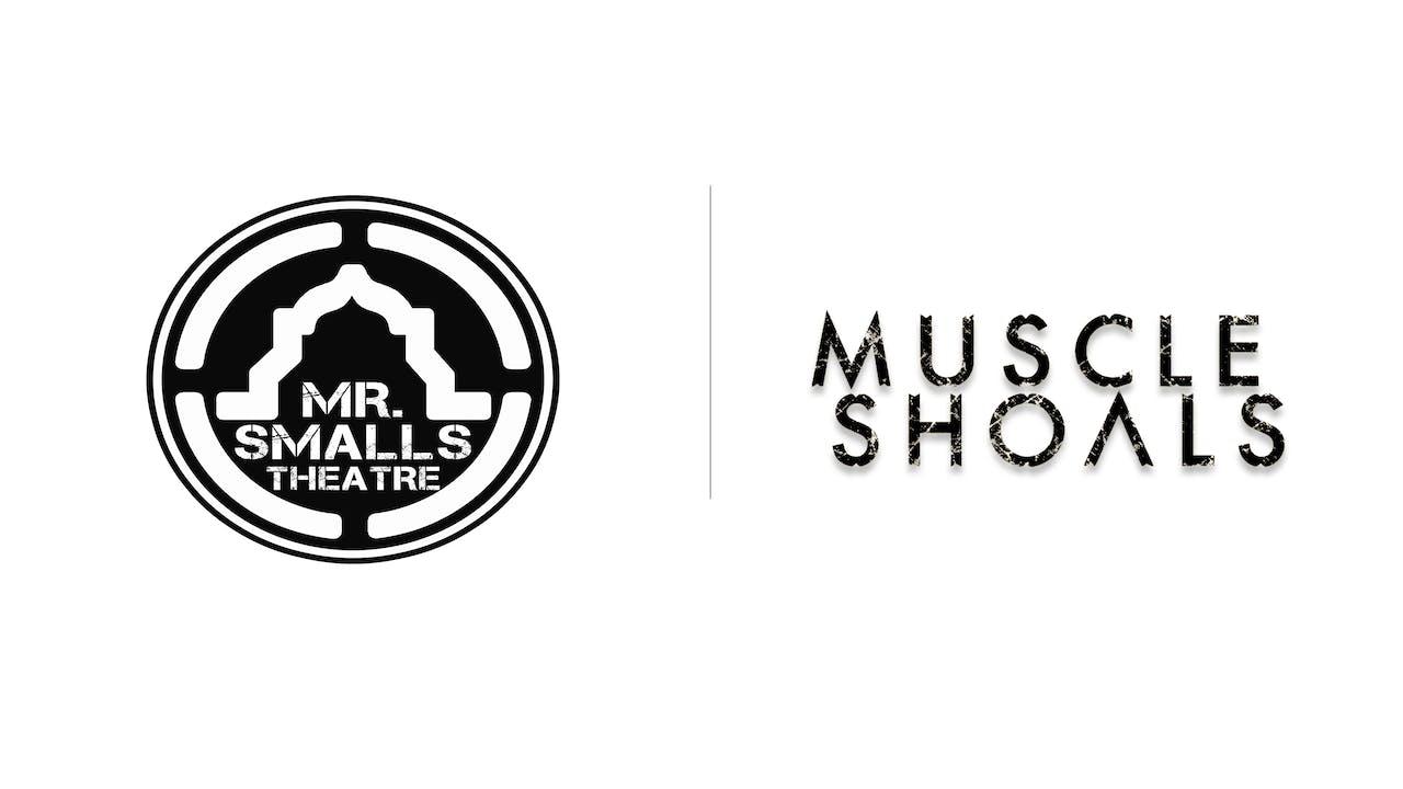 Muscle Shoals - Mr. Smalls Theatre