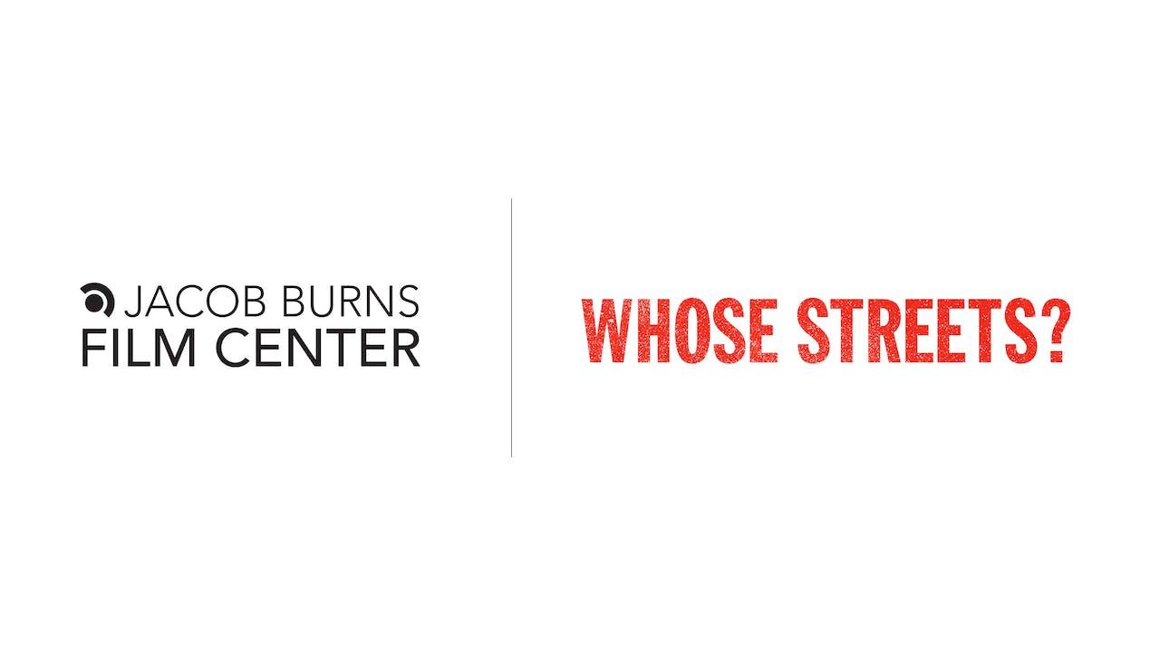 Whose Streets? - Jacob Burns Film Center