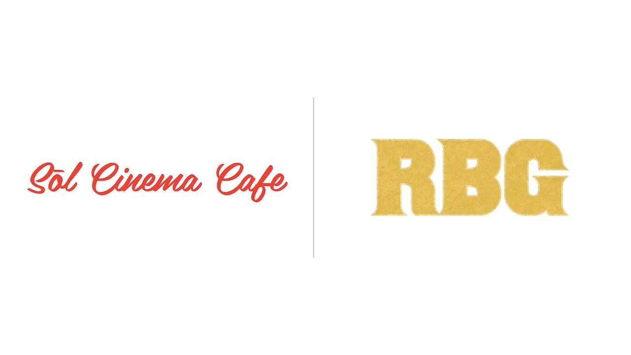 RBG - Sol Cinema Cafe