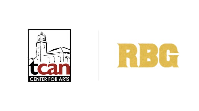 RBG - The Center for Arts in Natick (TCAN)