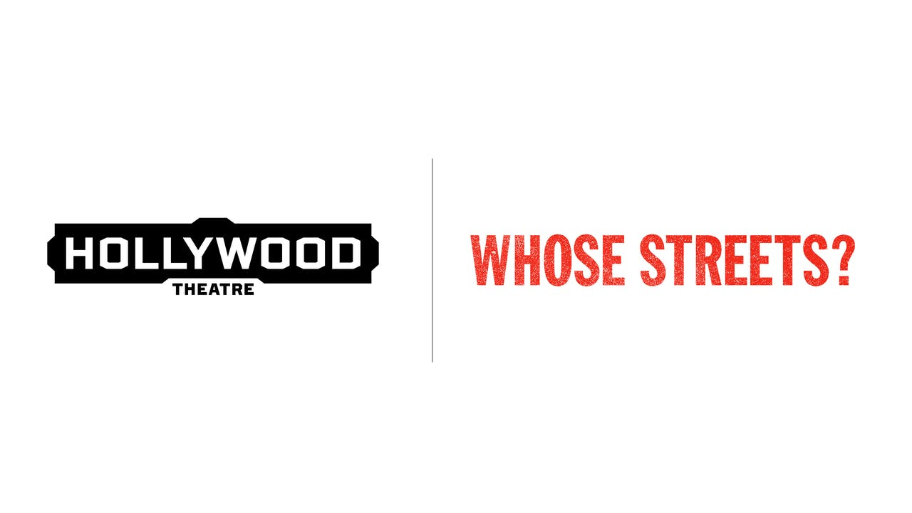 Whose Streets? - Hollywood Theatre