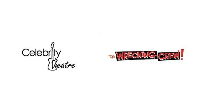 The Wrecking Crew - Celebrity Theatre