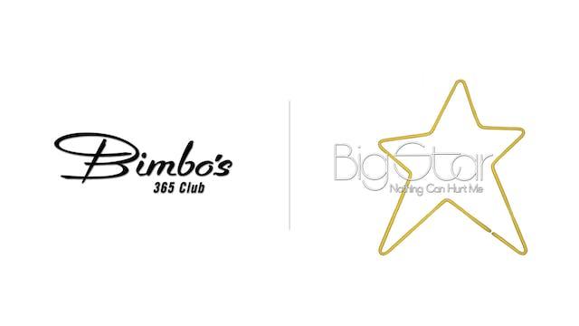 Big Star - Bimbo's 365 Club