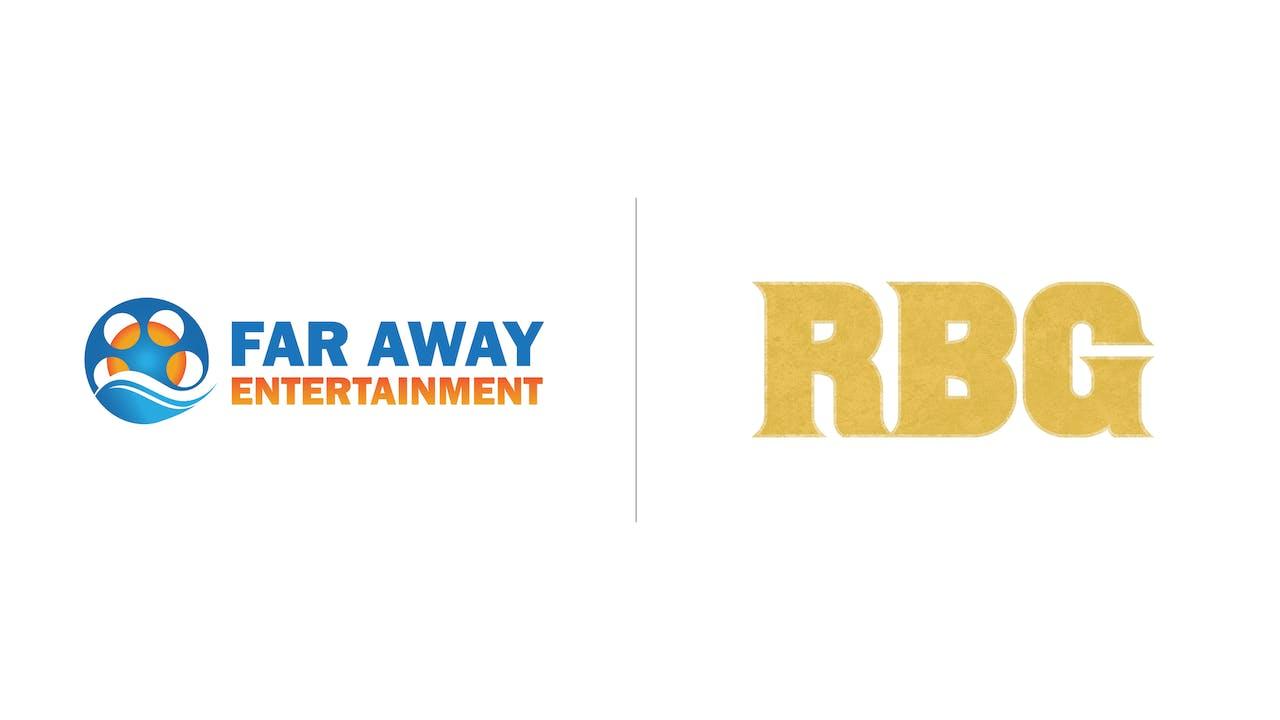 RBG - Far Away Entertainment