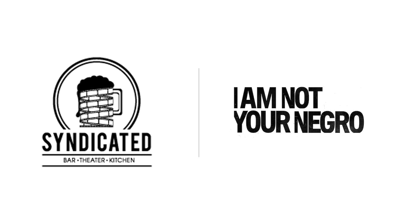 I Am Not Your Negro - Syndicated