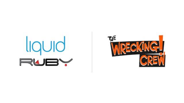 The Wrecking Crew - Liquid & Ruby
