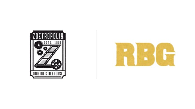 RBG - Zoetropolis Cinema Stillhouse
