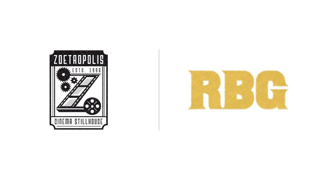 RBG - Zoetropolis Cinema Stillhouse