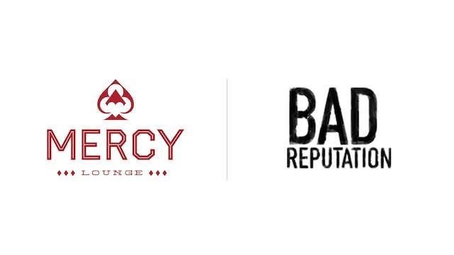 Bad Reputation - Mercy Lounge