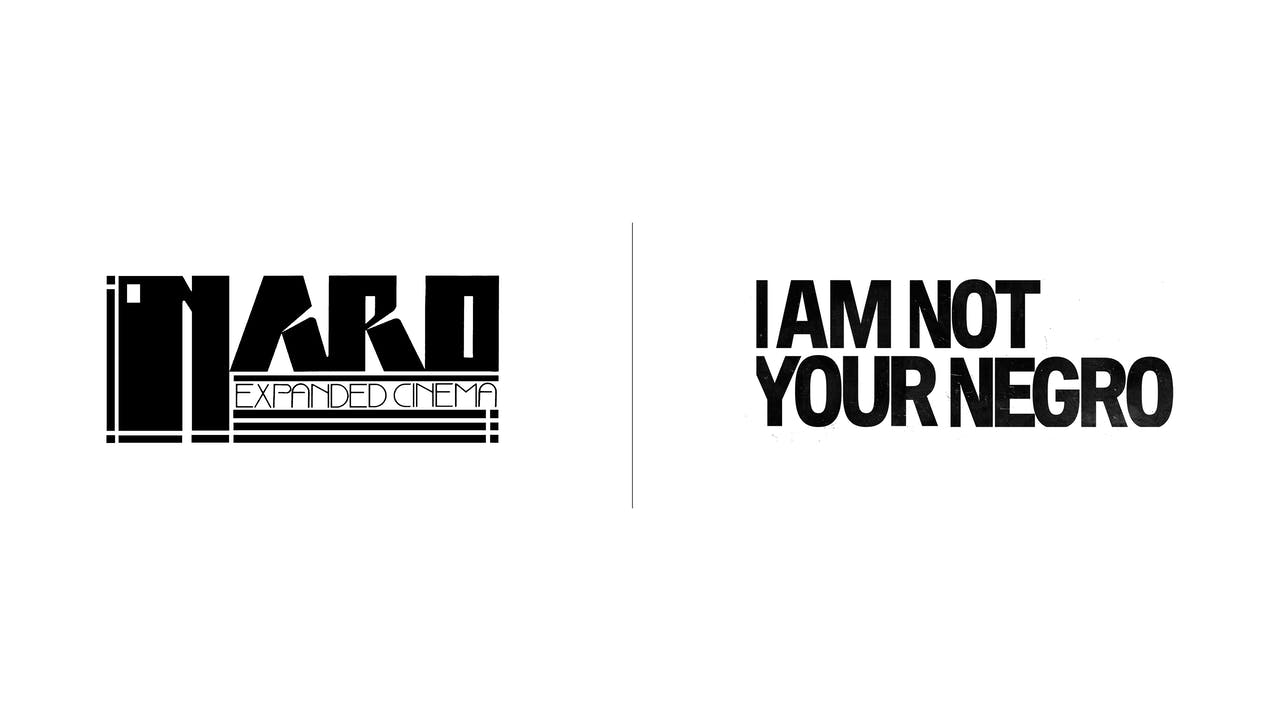 I Am Not Your Negro - Naro Expanded Cinema