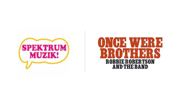 Once Were Brothers - Spektrum Muzik