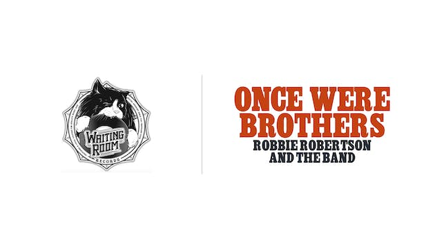 Once Were Brothers - Waiting Room Records
