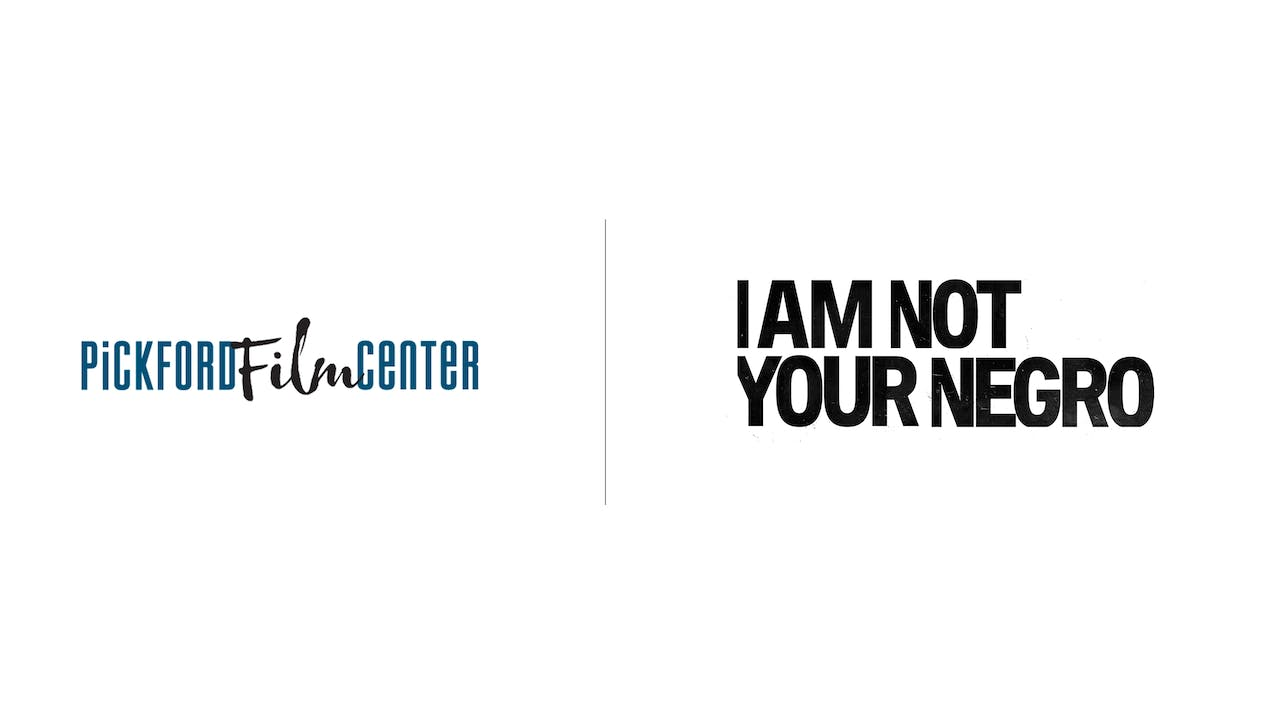 I Am Not Your Negro - Pickford Film Center