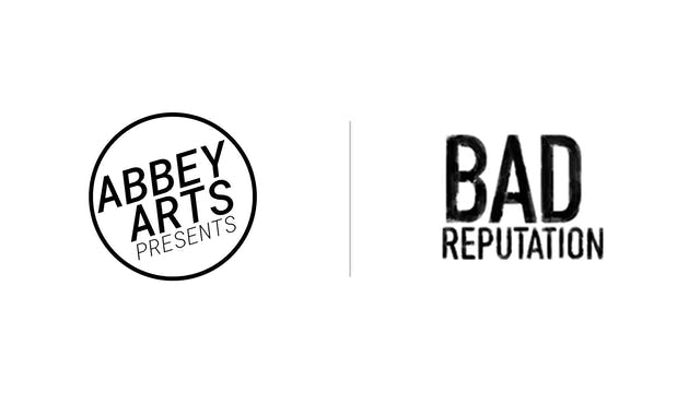 Bad Reputation - Abbey Arts Presents