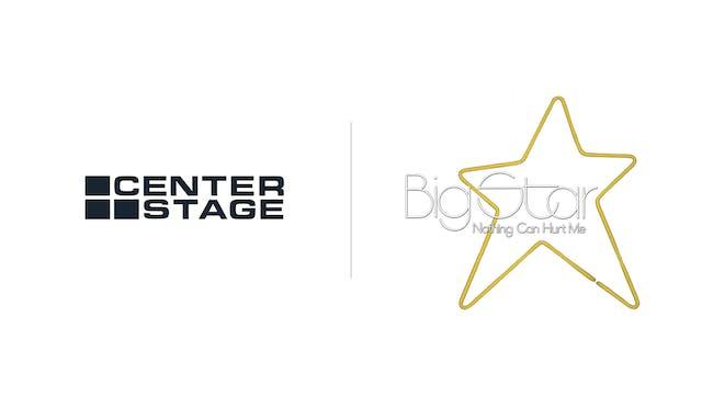 Big Star - Center Stage