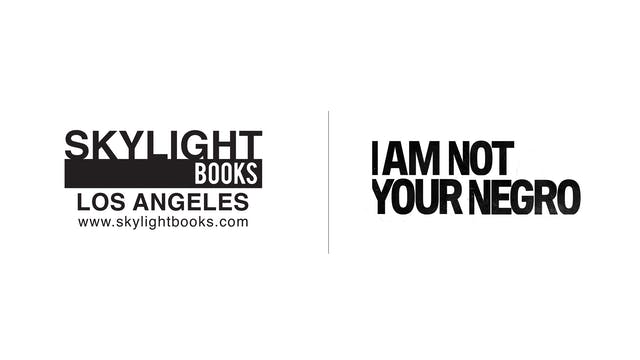 I Am Not Your Negro - Skylight Books