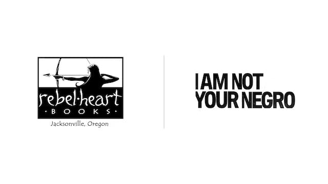 I Am Not Your Negro - Rebel Heart Books