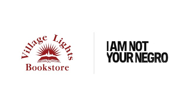 I Am Not Your Negro - Village Lights Bookstore
