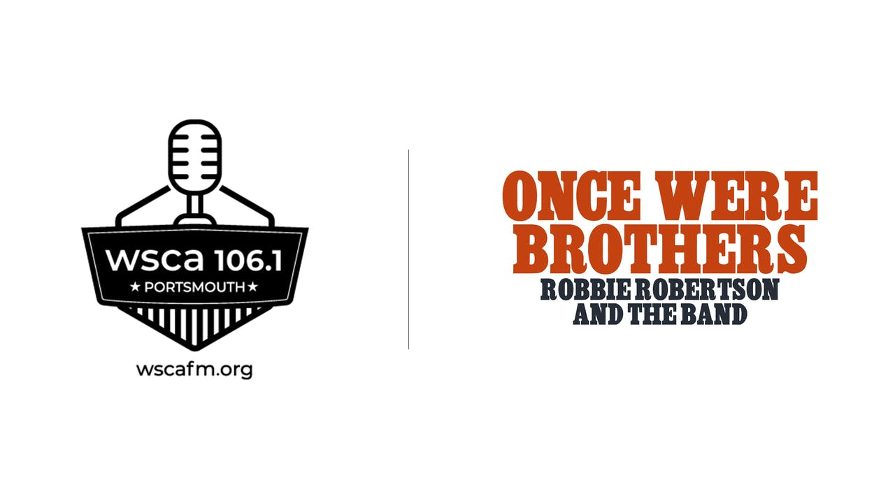 Once Were Brothers - WSCA Radio