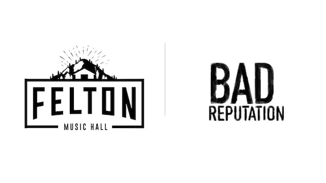 Bad Reputation - Felton Music Hall