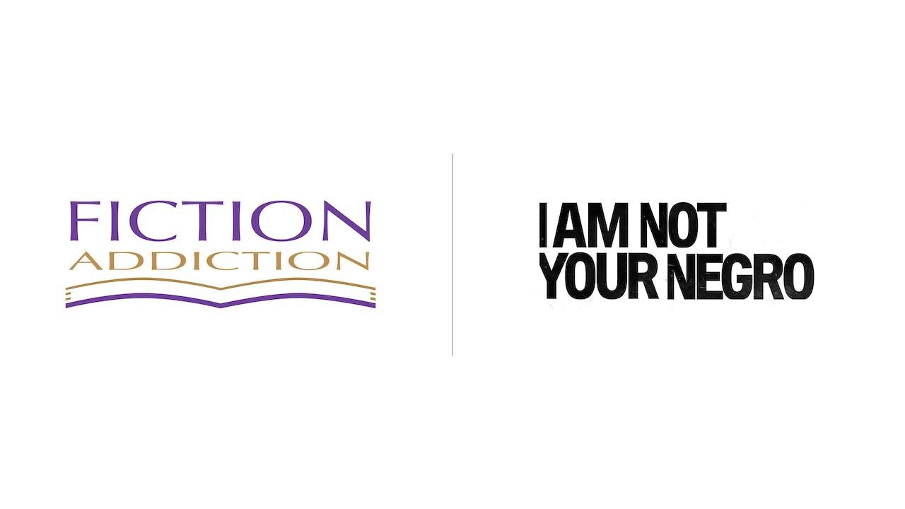 I Am Not Your Negro - Fiction Addiction