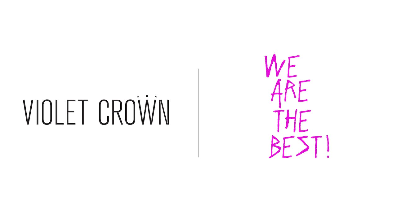 We Are the Best - Violet Crown