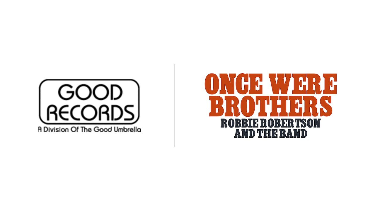 Once Were Brothers - Good Records