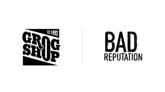 Bad Reputation - Grog Shop