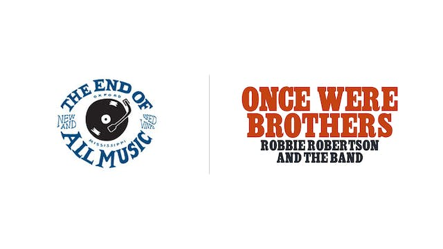 Once Were Brothers - The End Of All Music